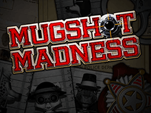 Mugshot Madness популярный игровой автомат от Microgaming